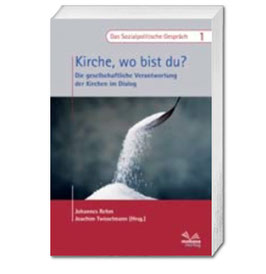 Dr. Johannes Rehm und Dr. Joachim Twisselmann (Hrsg.), Kirche, wo bist du?