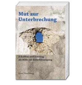 Dr. Peter Hirschberg, Mut zur Unterbrechung