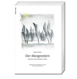 Eduard Haller, Der Morgenstern - Sechzehn kleine biblische Lichter