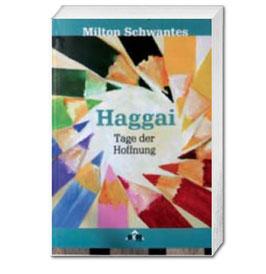 Milton Schwantes, Haggai - Tage der Hoffnung