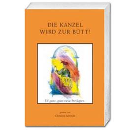 Christian Schmidt, Die Kanzel wird zur Bütt! Band 6