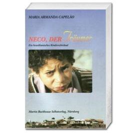 Maria Armanda Capelão, Neco, der Träumer