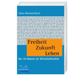 Hans-Gerhard Koch, Freiheit Zukunft Leben