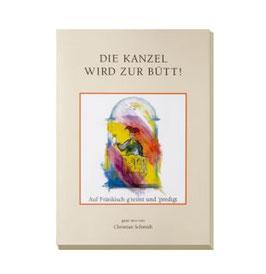 Christian Schmidt, Die Kanzel wird zur Bütt! - Band 7