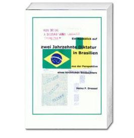 Heinz F. Dressel, Ein Rückblick auf zwei Jahrzehnte Diktatur in Brasilien