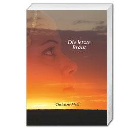 Christine Mela: Die letzte Braut