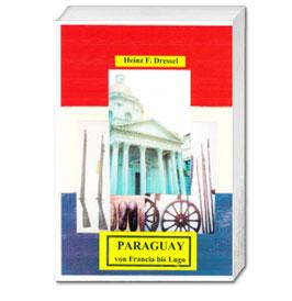 Heinz F. Dressel, PARAGUAY von Franca bis Lugo