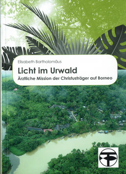 Elisabeth Bartholomäus: Licht im Urwald