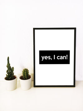 Yes, I can – mit schwarzem Rahmen