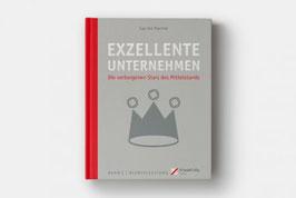 Exzellente Unternehmen - Die verborgenen Stars des Mittelstands Band 1 Dienstleistung