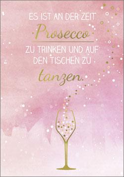 Postkarte  Es ist Zeit Prosecco zu trinken und auf den Tischen zu tanzen