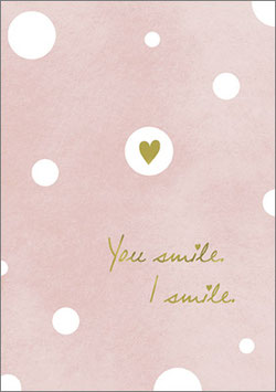 Postkarte You smile. I smile.