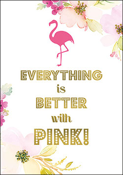 Postkarte  everything is better in pink