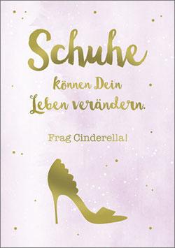 Postkarte  Schuhe können Dein Leben verändern. Frag Cinderella!