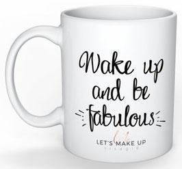 """Mok """"Wake up and be Fabulous"""""""