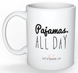 """Mok """"Pajamas. All Day"""""""