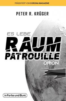 Peter R. Krüger: Es lebe Raumpatrouille Orion