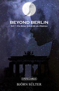 Björn Sülter: Beyond Berlin - Teil 1: Ein kleiner Schritt für ein Mädchen
