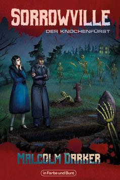 Malcolm Darker: Sorrowville - Band 1: Der Knochenfürst