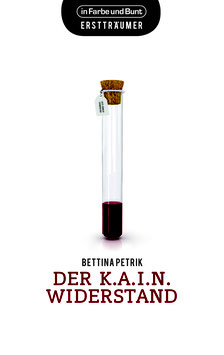 Bettina Petrik: Der K.A.I.N.-Widerstand