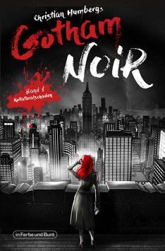 Christian Humberg: Gotham Noir - Teil 1: Kollateralschaden