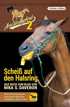 Nika S. Daveron: Arschlochpferd 2 - Scheiß auf den Halsring