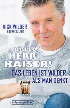 Nick Wilder & Björn Sülter: Hallo, Herr Kaiser! Das Leben ist wilder als man denkt
