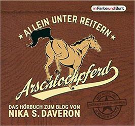 Nika S. Daveron & Mona Köhler: Arschlochpferd - Allein unter Reitern (Hörbuch)