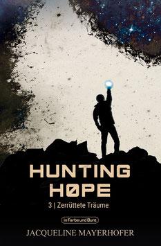Jacqueline Mayerhofer: Hunting Hope - Teil 3: Zerrüttete Träume
