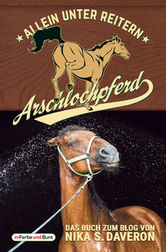 Nika S. Daveron: Arschlochpferd - Allein unter Reitern