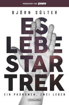 Björn Sülter: Es lebe Star Trek - Ein Phänomen, zwei Leben
