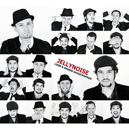 Jellynoise: Liebe & andere Katastrophen
