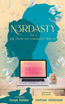 Stefanie Mühlsteph: N3RDASTY - Teil 2: Die Macht von verlorenen Träumen