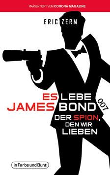 Eric Zern: Es lebe James Bond 007 - Der Spion, den wir lieben