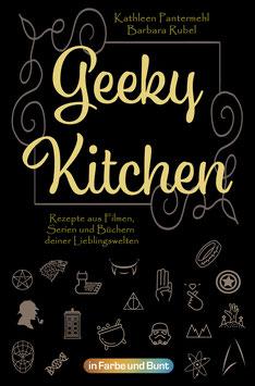 Kathleen Pantermehl & Barbara Rubel: GEEKY KITCHEN -  Rezepte aus Filmen, Serien und Büchern deiner Lieblingswelten