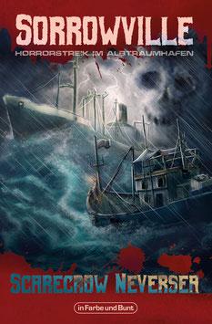 Scarecrow Neversea: Sorrowville - Band 3: Horrorstreik im Albtraumhafen