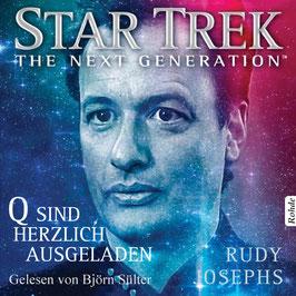 Björn Sülter liest Rudy Josephs: Star Trek: The Next Generation - Q sind herzlich ausgeladen