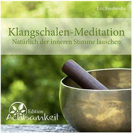 Klangschalen Meditation Eric Fassbender Musik CD