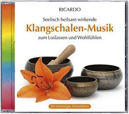 Klangschalen Musik zum Loslassen und Wohlfühlen von Ricardo Musik CD