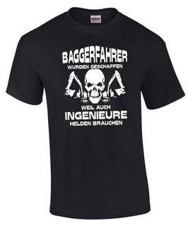 T-Shirt BAGGERFAHRER WURDEN GESCHAFFEN WEIL INGENIEURE Spruch Bagger lustig Fun