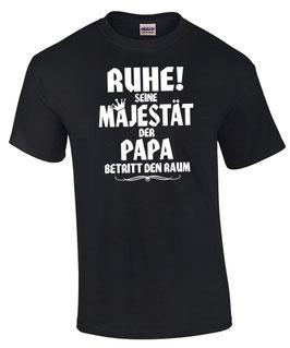 SEINE MAJESTÄT DER PAPA BETRITT DEN RAUM T-Shirt Spruch lustig Vater Geschenk