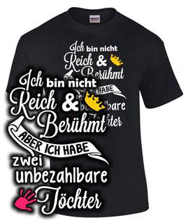T-Shirt ICH BIN NICHT REICH & BERÜHMT HABE ABER ZWEI UNBEZAHLBARE TÖCHTER
