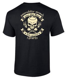 T-Shirt UNTERSCHÄTZE NIEMALS EINEN ALTEN MANN MIT SEINEN DARTS Dart Darten Darter HINTEN bedruckt