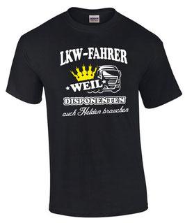T-Shirt LKW FAHRER WEIL DISPONENTEN AUCH HELDEN BRAUCHEN