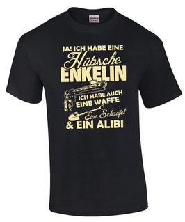 T-Shirt ICH HABE EINE HÜBSCHE ENKELIN Waffe Schaufel Alibi OPA OMA Geschenk