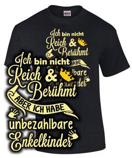 T-Shirt ICH BIN NICHT REICH & BERÜHMT HABE ABER UNBEZAHLBARE ENKELKINDER