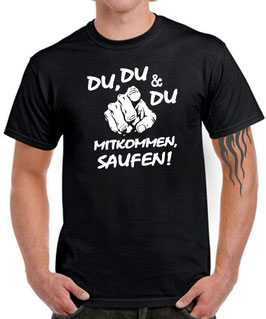 T-Shirt DU, DU & DU MITKOMMEN SAUFEN Bier Schnaps Party