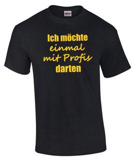 T-Shirt EINMAL MIT PROFIS DARTEN Dart Darts Darter Dartshirt lustig