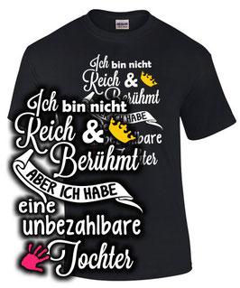 T-Shirt ICH BIN NICHT REICH & BERÜHMT HABE ABER EINE UNBEZAHLBARE TOCHTER