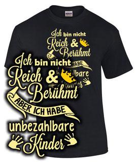 T-Shirt ICH BIN NICHT REICH & BERÜHMT HABE ABER UNBEZAHLBARE KINDER